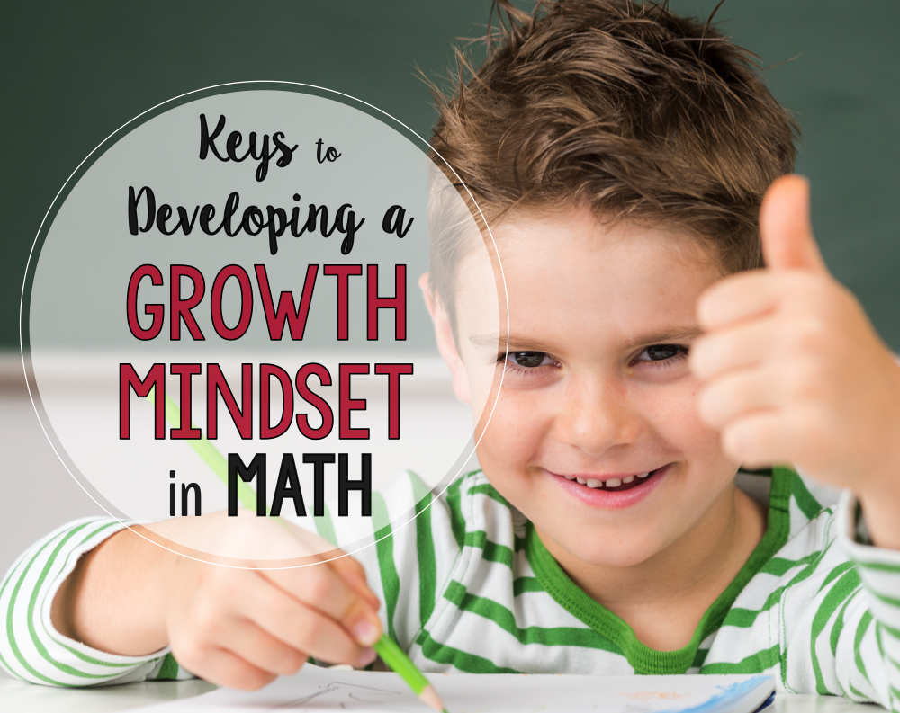 It is vital for us to guide our students into understanding how to develop a growth mindset in math (as well as all other academic areas). It is vital because it will determine the amount of effort students will put in to engage and learn all those great math lessons, centers, and activities you have planned for them.